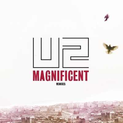 Magnificent (With 2 Remixes) - EP - U2