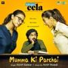 Mumma Ki Parchai (From