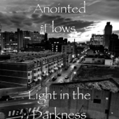 Light In The Darkness  EP-Anointed Flows
