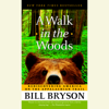A Walk in the Woods: Rediscovering America on the Appalachian Trail (Unabridged) - Bill Bryson