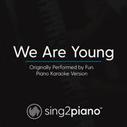 We Are Young (Originally Performed by Fun.) [Piano Karaoke Version] - Sing2Piano - Sing2Piano