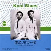 Kool Blues - Can We Try Love Again