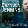BRANDON JENKINS-TAIL LIGHTS IN A BOOMTOWN