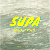 Supa (feat. Wizkid) - R2Bees