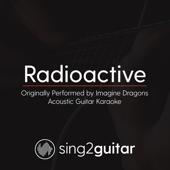 Radioactive (Originally Performed by Imagine Dragons) [Acoustic Guitar Karaoke]