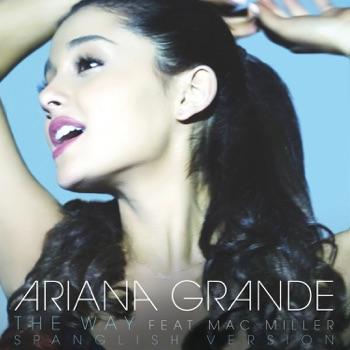 Ariana Grande - The Way feat Mac Miller Spanglish Version  Single Album Reviews