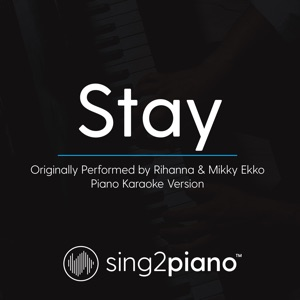 Sing2Piano - Stay (Originally Performed by Rihanna & Mikky Ekko)