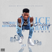 Ice On My Baby (Remix) [feat. Kevin Gates]-Yung Bleu