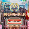68. ENSEMBLE - Mrs. GREEN APPLE