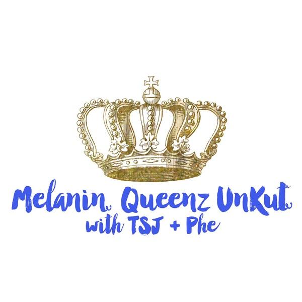 Melanin Queenz UnKut