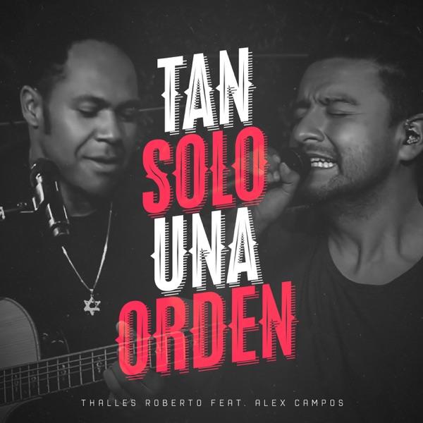 Tan Solo una Orden (feat. Alex Campos) - Single