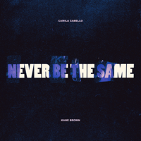 Album Never Be the Same (feat. Kane Brown) - Camila Cabello