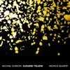 Michael Gordon: Clouded Yellow, Kronos Quartet