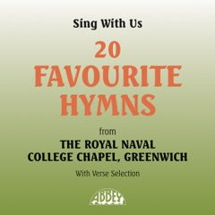 20 Favourite Hymns from the Royal Naval College Chapel, Greenwich (With Verse Selection)