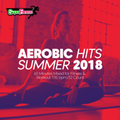 Aerobic Hits Summer 2018: Incl. 60 Minutes Mixed for Fitness & Workout 135 bpm/32 Count