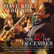Dave Koz & Friends: The 25th of December - Dave Koz
