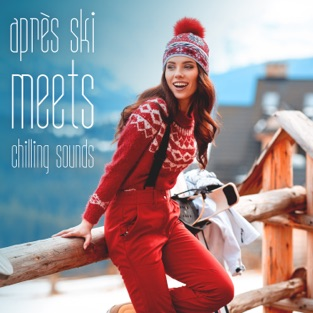 Après Ski Meets Chilling Sounds – Various Artists