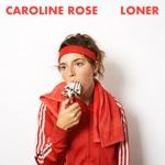 Caroline Rose - Getting to Me