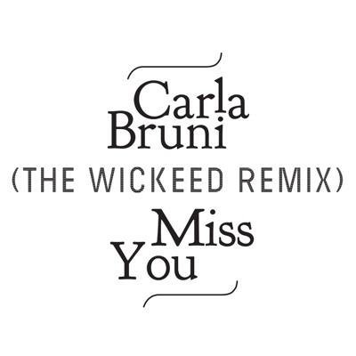 Miss You (The Wickeed Remix) - Single - Carla Bruni