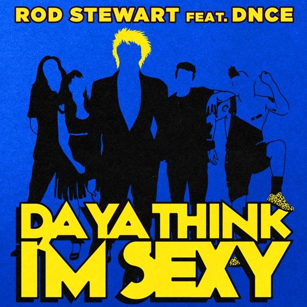 Da Ya Think I'm Sexy? (feat. DNCE) - Single