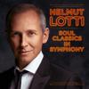 Soul Classics in Symphony - Helmut Lotti