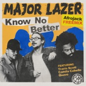 Know No Better (feat. Travis Scott, Camila Cabello & Quavo) [Afrojack Freemix] - Single