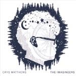 Crys Matthews - The Imagineers