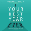 Michael Hyatt - Your Best Year Ever: A 5-Step Plan for Achieving Your Most Important Goals  artwork