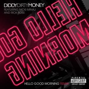 Hello Good Morning (Remix) [feat. Nicki Minaj & Rick Ross] - Single