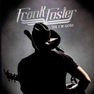 Frank Foster - Til Im Gone