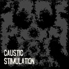 Stimulation - EP, Caustic