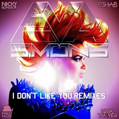 I Don't Like You (Remixes) - Single - Eva Simons