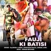 Fauji Ki Batisi Single
