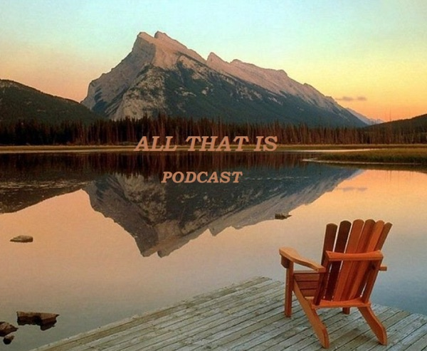 All That Is Podcast