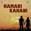Hamari Kahani Original Motion Picture Soundtrack Single