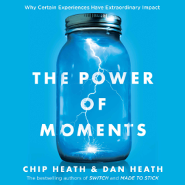 The Power of Moments: Why Certain Experiences Have Extraordinary Impact (Unabridged) audiobook