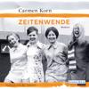 Carmen Korn - Zeitenwende: Jahrhundert-Trilogie 3 artwork