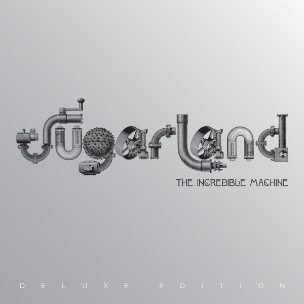 Sugarland - The Incredible Machine (Deluxe Edition)