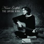 Nanci Griffith - The Loving Kind