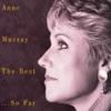 Anne Murray - The Best...So Far