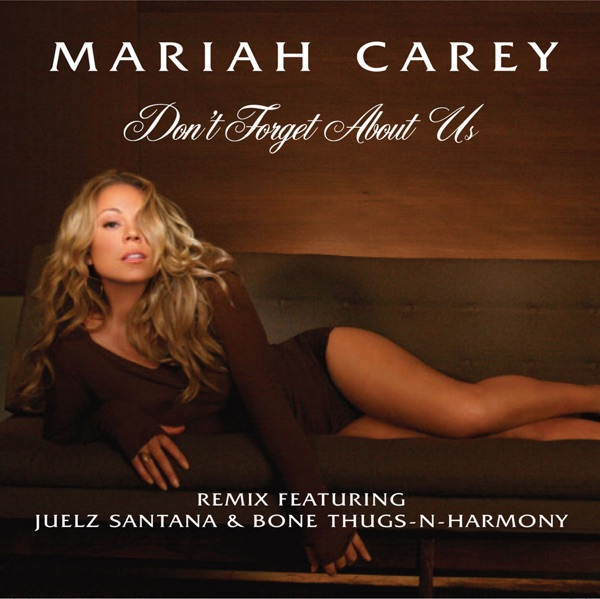 Don't Forget About Us (Remix) [feat. Juelz Santana & Bone Thugs-n-Harmony] - Single