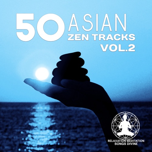 DOWNLOAD MP3: Relaxation Meditation Songs Divine - 50 Asian