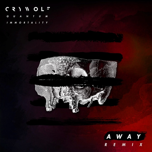 Crywolf – Quantum Immortality (AWAY Remix) – Single [iTunes Plus AAC M4A]