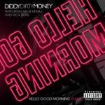 songs like Hello Good Morning (Remix) [feat. Nicki Minaj & Rick Ross]