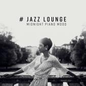 # Jazz Lounge: Midnight Piano Mood