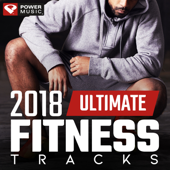 2018 Ultimate Fitness Tracks (Unmixed Workout Tracks for Gym, Running, Jogging, and General Fitness)