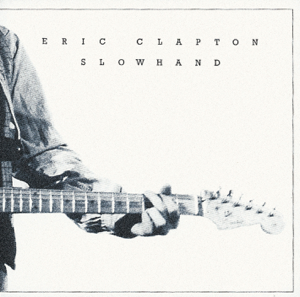 Eric Clapton - Slowhand (35th Anniversary Edition)