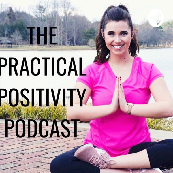 The Practical Positivity Podcast