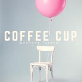 Coffee Cup - Anthony Lazaro