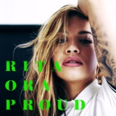 Absolut Presents Rita Ora: PROUD - Single